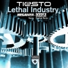 Two banging new remixes of Tiësto's Lethal Industry!
