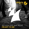 Aevion feat. Katt Rose – 'Meant To Be'